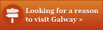Looking for a reason to visit Galway?